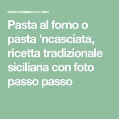 Pasta al forno o pasta 'ncasciata, ricetta tradizionale siciliana con foto passo passo