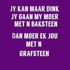 Afrikaans, Good Morning Quotes, Love Life, Humor, Funny, Humour, Funny Photos, Funny Parenting, Funny Humor