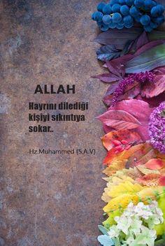 """""""Allah hayrını dilediği kişiyi sıkıntıya sokar."""" Hz. Muhammed (sav)"""