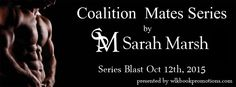 Coalition Mates Series by Sarah Marsh Genre: science fiction/romance/erotica Book one: Sarah's Crew Sarah Lowen is leaving her past for a fresh start, but when fate has other ideas she finds hersel…