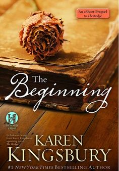 FREE e-Book: The Beginning {short story} ~ by Karen Kingsbury If you like Karen Kingsbury then here's a freebie. I love her books!!!