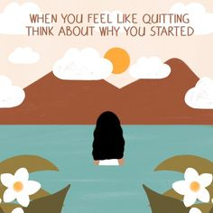 """Lou on Instagram: """"'When you feel like quitting, think about why you started.' Prints and other products available via link in bio and highlights!"""" Daily Mantra, Artist Names, Feel Like, Affirmations, Highlights, How Are You Feeling, Facts, Feelings, Quotes"""