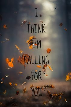 I'm thinking for falling for you