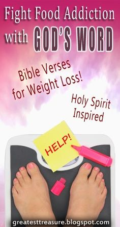 Achieve weight loss success by turning to God for help! Check out these Holy Spirit Inspired Bible verses to fight food addiction. #weightlossbeforeandafter