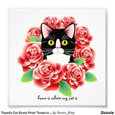 "Tuxedo Cat Roses Print ""home is where my cat is"" 6x6 4.95"