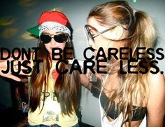 Don't be careless