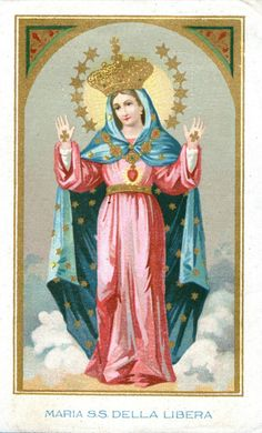 Maria S.S. della Libera A holy card of the Madonna of Liberation from southern Italy.