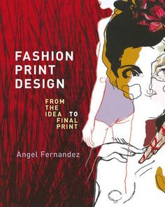 Fashion Print Design: From the Idea to the Final Print: Amazon.co.uk: Angel Fernandez: Books