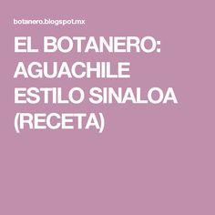 EL BOTANERO: AGUACHILE ESTILO SINALOA (RECETA)