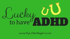 Lucky To Have ADHD