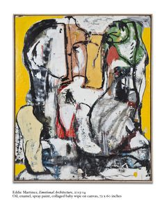 EDDIE MARTINEZ Emotional Architecture, oil, enamel, spray paint, collaged baby wipe on canvas 72 × 60 in Graffiti Painting, Artist Painting, Painting & Drawing, Eddie Martinez, Abstract Drawings, Abstract Art, Abstract Painters, Painting Workshop, Collage
