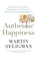 Authentic Happiness - by Martin Seligman