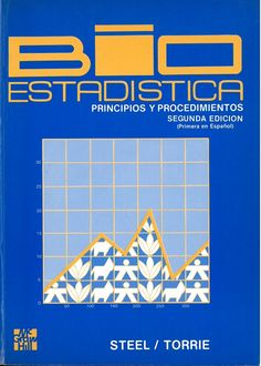 Bioestadística : principios y procedimientos / Robert G.D. Steel, James H. Torrie.   2ª ed., (1ª ed. en español)
