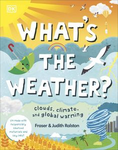 What's The Weather?, anglická kniha Dk Books, Weather Cloud, Weather Book, About Climate Change, Climate Change Effects, Meteorology, Science Books, Extreme Weather, Libros