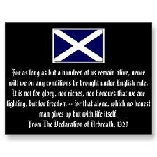 The Declaration of Arbroath 1320 actually Scotland declaring it's independence and defiance of English Rule. Sad it didn't work out for them but they have independent govt now but are still part of Britain.