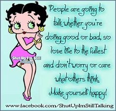 Betty Boop says Mom Quotes, Best Quotes, Life Quotes, Quotes To Live By, Imagenes Betty Boop, Adventure Time, Betty Boop Tattoos, Black Betty Boop, Betty Boop Pictures