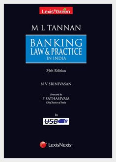 Tannan's Banking Law and Practice in India, 25th edition 2014 edited by N V Srinivasan