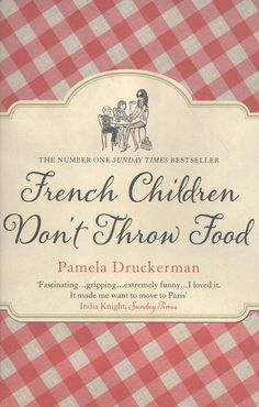Florence's Book Club: April - French Children don't throw food