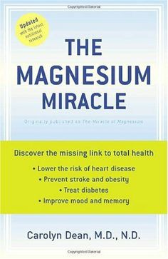 The Magnesium Miracle by Carolyn Dean, http://www.amazon.com/gp/product/034549458X/ref=as_li_tf_tl?ie=UTF8=pintrest04-20=as2=1789=9325=034549458X