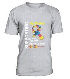 Supporting Brother We Will Win Autism Awareness 2 T-Shirt  #tshirts #tshirtsfashion #tshirt #tshirtdesign #tshirtprinting