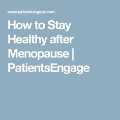 How to Stay Healthy after Menopause Menopause Symptoms, Metabolism, How To Stay Healthy, Breast Cancer, Management, Exercise, Ejercicio, Excercise, Work Outs