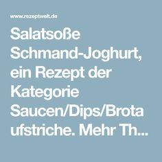 Salatsoße Schmand-Joghurt, ein Rezept der Kategorie Saucen/Dips/Brotaufstriche. Mehr Thermomix ® Rezepte auf www.rezeptwelt.de