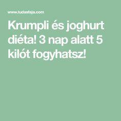 Krumpli és joghurt diéta! 3 nap alatt 5 kilót fogyhatsz! Nalu, Beauty Hacks, Food And Drink, Health Fitness, Weight Loss, Workout, Language, Style, Yogurt