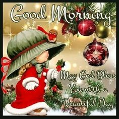 May God Bless You With A Beautiful Day day christmas good morning good morning quotes good morning images christmas good morning Cute Good Morning Quotes, Good Morning Sunshine, Good Morning Picture, Good Morning Good Night, Good Morning Images, Morning Pics, Morning Pictures, Christmas Blessings, Christmas Quotes