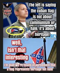 the difference is that cuba and its flag were around long before castro was even born, whereas the confederacy and its flag only ever stood for white supremacy and the perpetuation of slavery