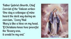 If Christians knew the power of a Hail Mary...Pray the Rosary every day.