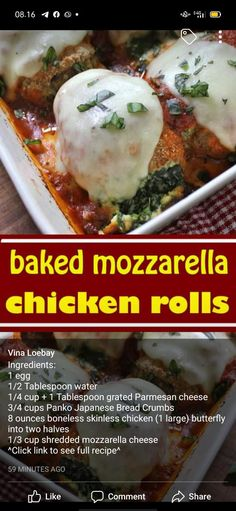 baked mozzarella chicken rolls This recipe for Baked Mozzarella Chicken Rolls is easy, delicious, and beautiful! # chicken #yummy INGREDIENTS: 5 ounces fresh baby spinach 1 clove minced garlic and olive oil for sauteeing 1/2 cup part-skim ricotta cheese 1/3 cup beaten egg whites (I used something similar to Egg Beaters) 3 ounces fresh mozzarella cheese, thinly sliced 1 cup marinara sauce fresh basil for topping 2 lbs. boneless skinless chicken breasts (8 4-ounce pieces)