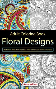 FREE TODAY Adult Coloring Book Floral Designs Meditation Relaxation And Stress Relief With