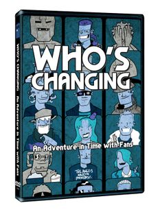 WHO's CHANGING - An Adventure In Time With Fans DVD: Amazon.co.uk: Neve McIntosh, Louise Jameson, Dan Starkey, Simon Fisher-Becker, Sophie Aldred
