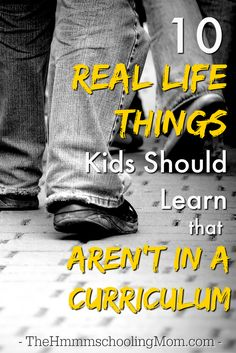 10 Real Life Things Kids Should Learn That Aren't In A Curriculum - The Hmmmschooling Mom