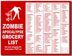 Zombie Apocalypse Grocery List-I pinned this for fun. Read the list, it is sure to remind you to buy your beer, wine, TP the list goes on. Sounds like a regular grocery list with a Zombie painted on it. Zombie Survival Guide, Zombie Apocalypse Survival, Survival Prepping, Survival Skills, Doomsday Survival, Survival Bow, Apocalypse Art, Doomsday Preppers, Zombie Plan