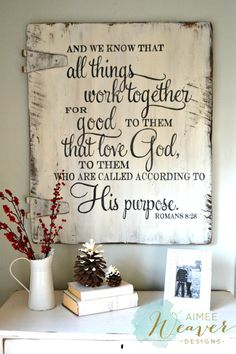 And we know that all things work together for good to those that love God, to them who are called according to His purpose. Romans wood sign Aimee Weaver Designs by samanthasam Rustic Wood Signs, Wooden Signs, Rustic Decor, Wood Projects, Projects To Try, All Things Work Together, Scripture Signs, Scripture Crafts, Wood Artwork