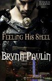 Feeling His Steel (Gay Time Travel Romance) by Brynn Paulin - http://bookcheaptravels.com/feeling-his-steel-gay-time-travel-romance-by-brynn-paulin/ - Feeling His Steel (Gay Time Travel Romance) by Brynn Paulin   He will find his lost love... in the future. A medieval knight. A modern-day professor. Seven long centuries. A love stronger than time and death. Can anything keep them apart?  Toby Woods is stunned when a chainmail-clad man - Brynn, Feeling, Paulin, romance, Ste