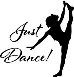 Just Dance! Modern Dance, Just Dance, Dancing Clipart, Dance Logo, Dance Silhouette, Dance Rooms, Little Girl Dancing, Dance Shirts, Dance Quotes