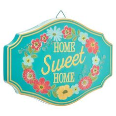 The Pioneer Woman Home Sweet Home Vibrant Floral Metal Sign Plaque