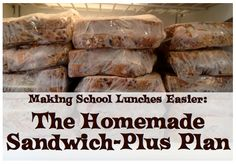 The Sandwich-Plus Plan: not really homegrown but it sure simplified my family life.
