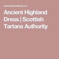 Ancient Highland Dress | Scottish Tartans Authority