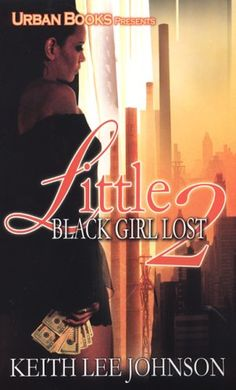 Little Black Girl Lost 2 (Little Black Girl Lost #2)  by Keith Lee Johnson