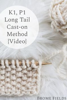 Long Tail Cast-on Method - Brome Fields Knitting Patterns Free Dog, Knitting Tutorials, Knitting Videos, Knitting Stitches, Knitting Yarn, Knit Patterns, Free Knitting, Knit Crochet, Knit Cowl