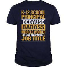 Awesome Tee For K 12 School Principal T-Shirts, Hoodies. ADD TO CART ==► https://www.sunfrog.com/LifeStyle/Awesome-Tee-For-K-12-School-Principal-133725299-Navy-Blue-Guys.html?id=41382