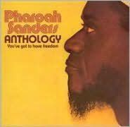 Anthology: You've Got To Have Freedom (Pharoah Sanders)