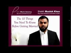 10 Things You Need To Know Before Getting Married - Sheikh Musleh Khan - YouTube