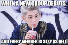 Lol !!! So true and it happens :) BTW y'all should check out INX their a new boy group that debuted on the 1st of August 2016