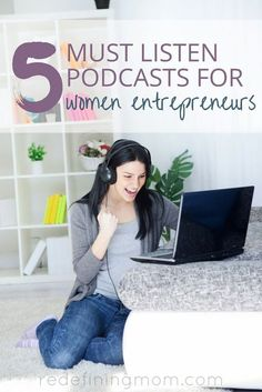These 5 podcasts for women entrepreneurs are a great way  to utilize your time to its fullest potential. Listen while you work, clean, or exercise.