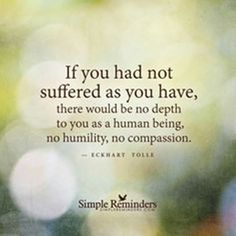 The wisdom of suffering....