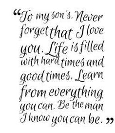 Mother Son Quotes And Sayings My Son Quotes, Family Quotes, Great Quotes, Life Quotes, Inspirational Quotes, Father To Son Quotes, Amazing Man Quotes, Son Sayings, Son Poems